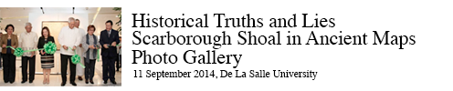 Gallery: Historical Truths and Lies: Scarborough Shoal in Ancient Cartographic Exhibit De La Salle University