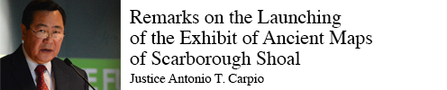 Remarks on the Launching of the Exhibit of Ancient Maps of Scarborough Shoal
