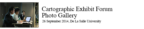 Cartographic Exhibit Forum held at the De La Salle University 26 September 2014