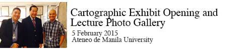 Cartographic Exhibit Opening and Lecture Photo Gallery 05 February 2015 Ateneo de Manila